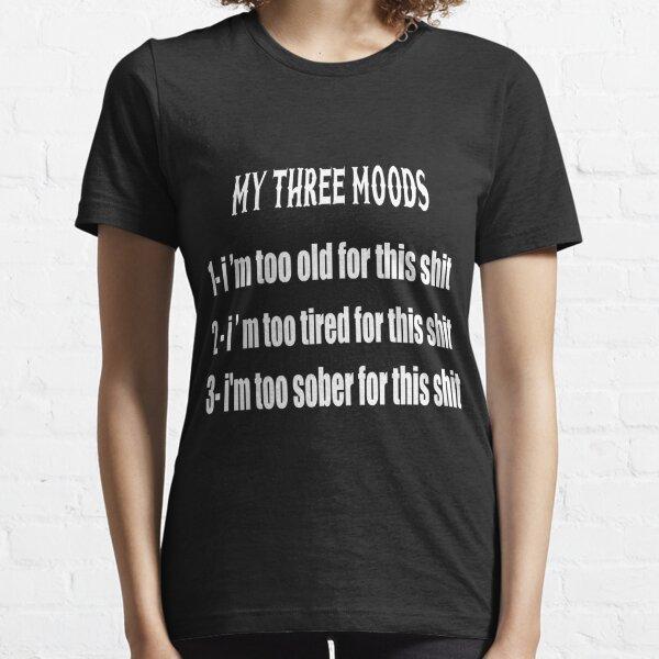 My three Moods t-shirt Essential T-Shirt
