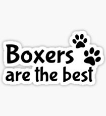 Boxers are the best Sticker