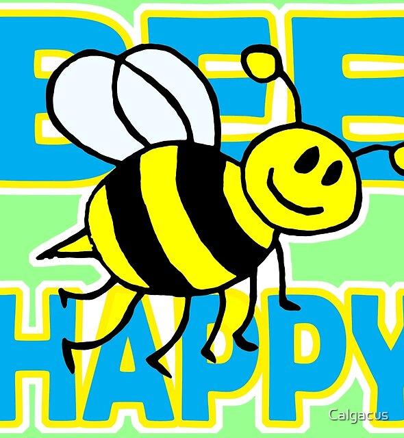 BEE HAPPY by Calgacus