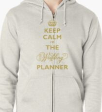 Keep Calm I am The Wedding Planner | Gold On Ivory Background Zipped Hoodie