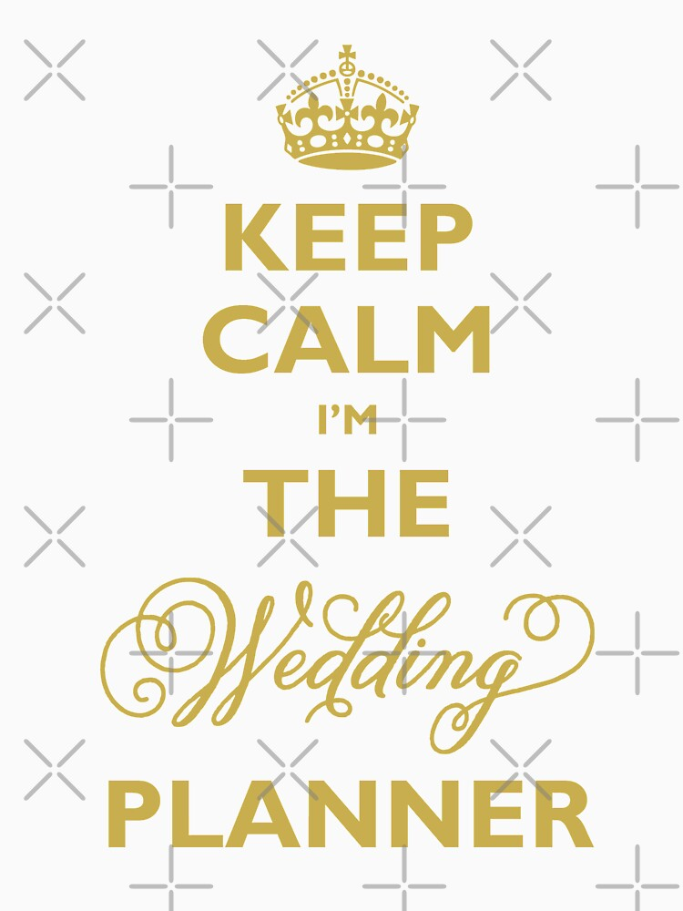 Keep Calm I am The Wedding Planner | Gold On Ivory Background by fatfatin