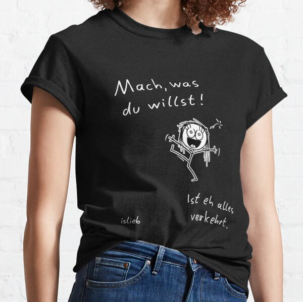 Do what you want! Classic T-Shirt