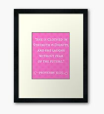 Strength & Dignity Bible Verse- Proverbs 31:25 (Pink) Framed Print