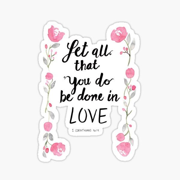 1 Corinthiens 16:14 Que tout ce que vous faites soit fait dans l'amour Sticker