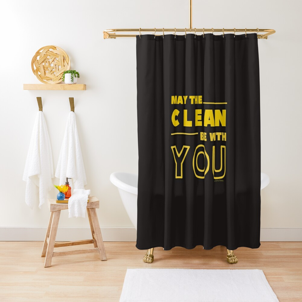 May the Clean Be With You Shower Curtain