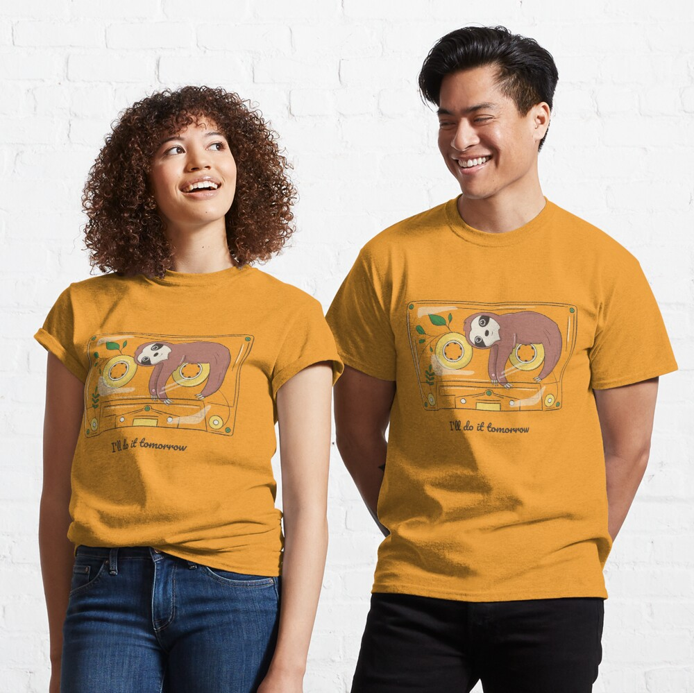 ill do it  tomorrow Classic T-Shirt