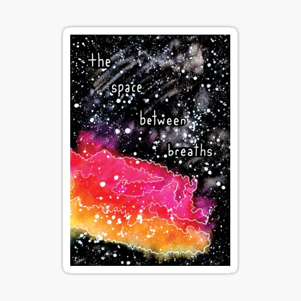 The Space Between Breaths Sticker