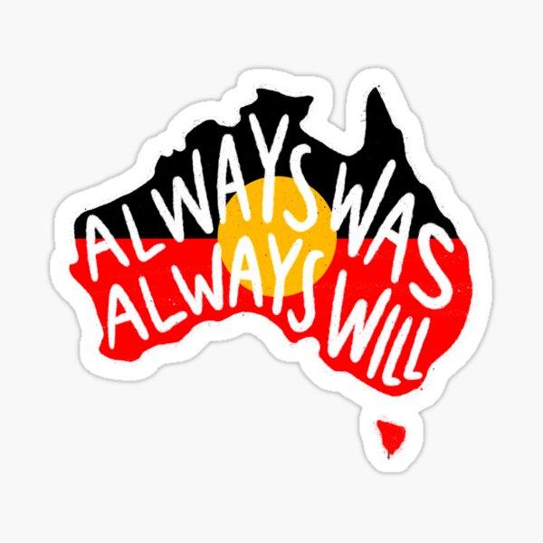 Always Was Always Will Aboriginal Flag Map Sticker
