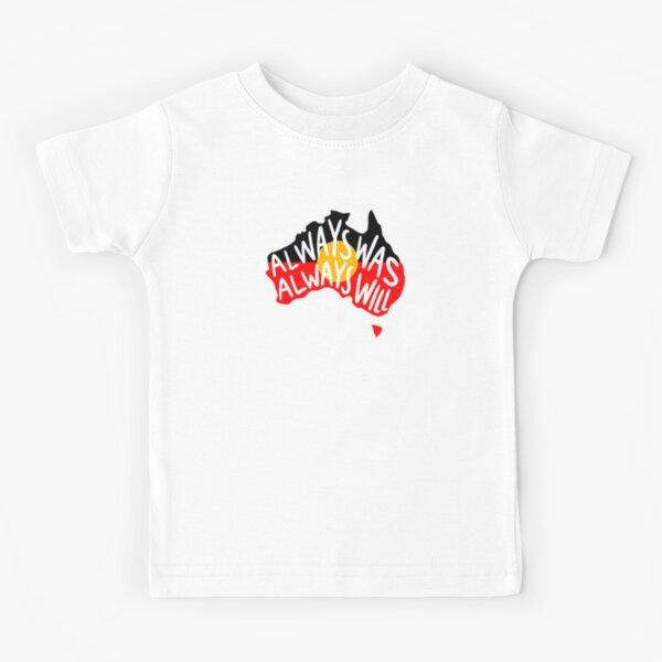 Always Was Always Will Aboriginal Flag Map Kids T-Shirt