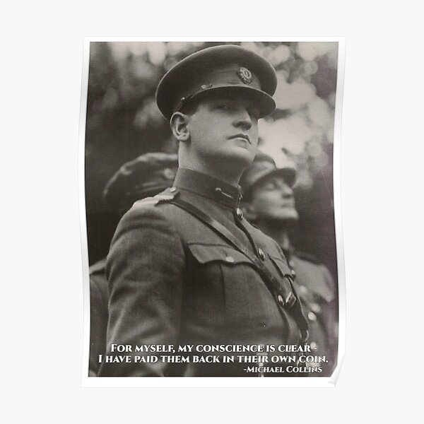 Michael Collins - I Have Paid Them Back In Their Own Coin - Poster - Irish- Ireland - 1916 Poster