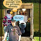 """""""Bob with Bubba, Take 342""""... prints and products by Bob Hall©"""