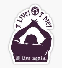 Quotes and quips - I live I die I live again Sticker