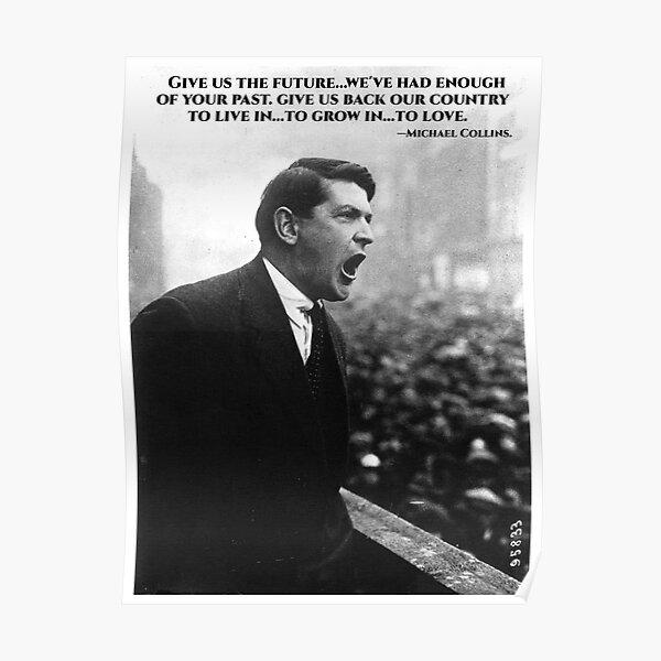 Michael Collins - Give Us The Future- Irish- Ireland -1916 Poster