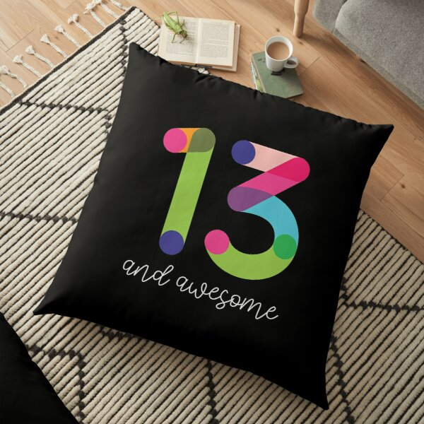 13 and Awesome Floor Pillow