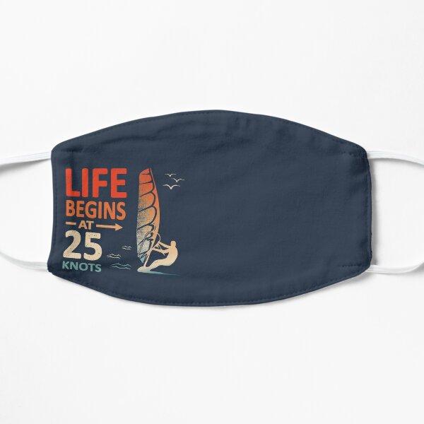 Life Begins at 25 Knots Windsurfer Planing Mask