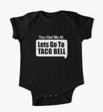 You Had Me At Lets Go To Taco Bell One Piece - Short Sleeve