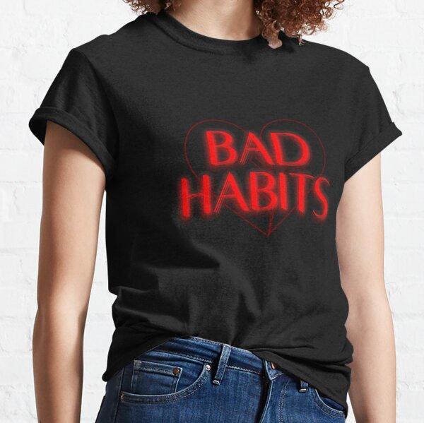 Bad Habits Heartbreak Classic T-Shirt
