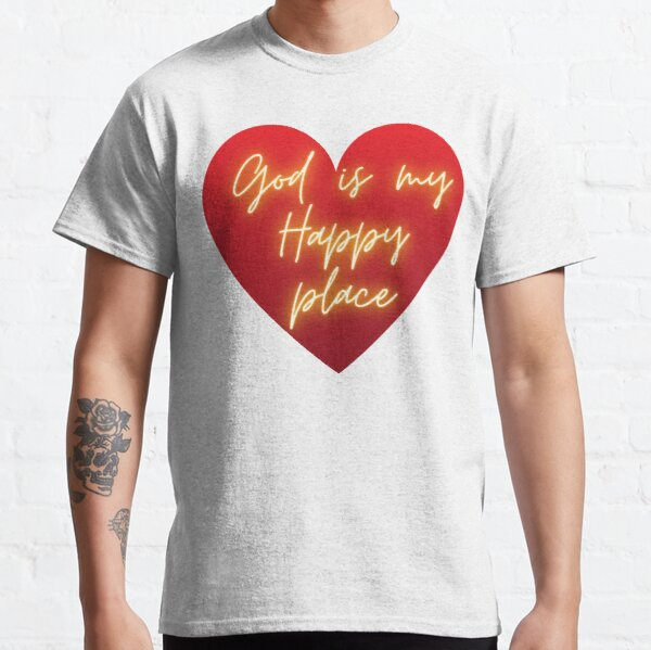 God is My Happy Place Classic T-Shirt