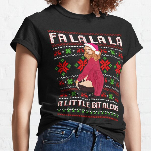 FA la la la a Little bit Alexis Gifts For Fans, For Men and Women, Gift Thanksgiving, Christmas Day Classic T-Shirt
