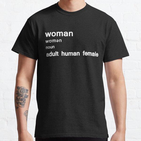 Woman Adult Human Female - Dictionary Women  Funny Gift Classic T-Shirt