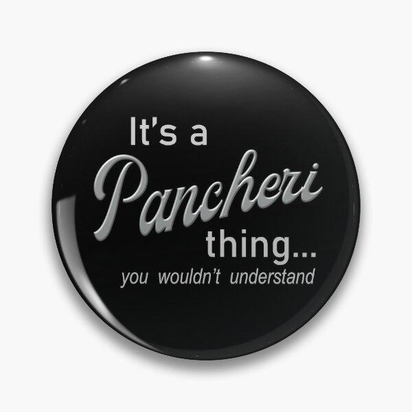 It's a Pancheri Thing Pin
