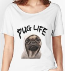 Pug Life Women's Relaxed Fit T-Shirt