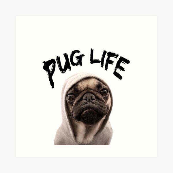 Pug Life Art Print