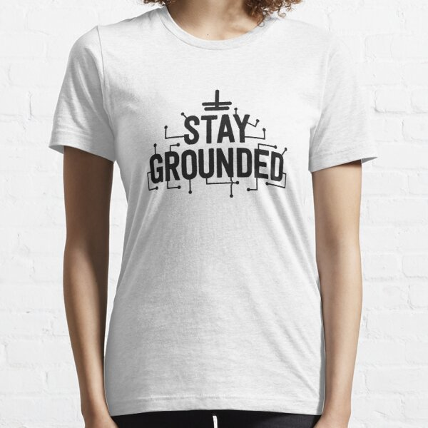 Electrician Gifts For Men Funny Electrical Stay Grounded Essential T-Shirt