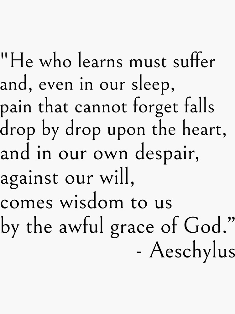 Aeschylus, He who learns must suffer qoute by ds-4