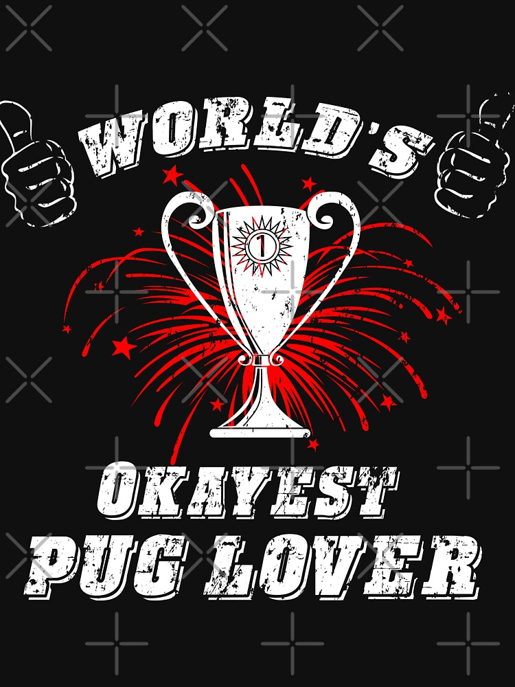 Funny Words Okayest Pug Lover by NextLVLShirts