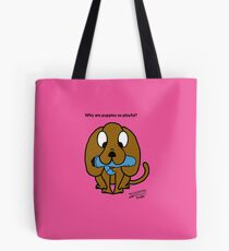 Why are puppies so playful? Tote Bag