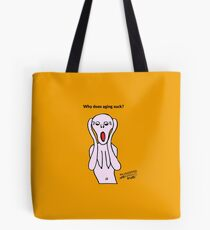Why does aging suck? Tote Bag