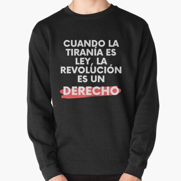 """""""cuando la tiranía es ley, la revolución es un derecho"""" simon bolivar Sudadera sin capucha"""