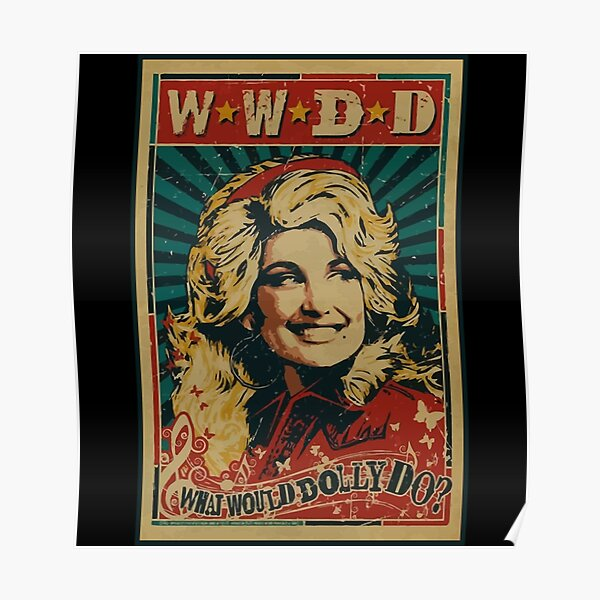 w.w.d.d what would dolly do for men women Poster