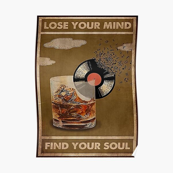 My Drinks Lose Your Mind Find Your Soul Poster