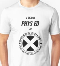 I Teach Phys Ed at Xavier's School for Gifted Youngsters T-Shirt