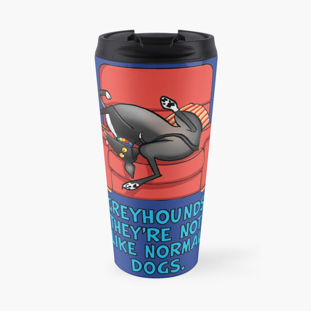 They're not like normal dogs Travel Mug