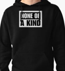 NONE OF A KIND (STAMP) Pullover Hoodie
