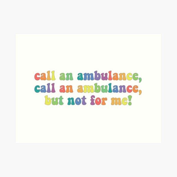 Ambulance Art Prints Redbubble We need to call an ambulance. ambulance art prints redbubble