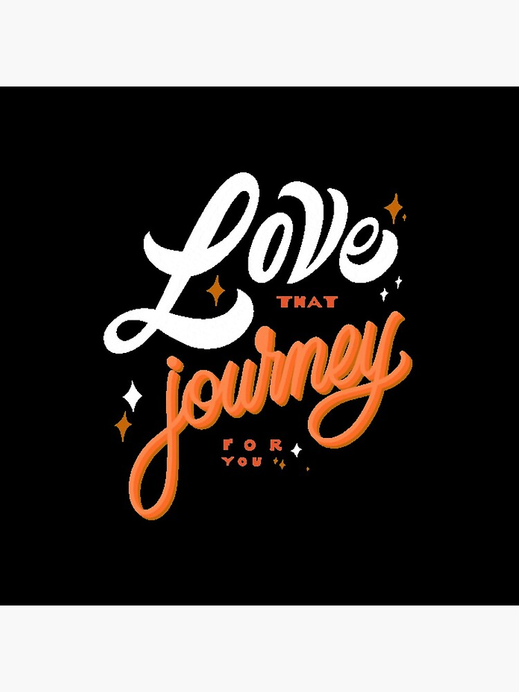 Love that journey for you  by bekindclothing-