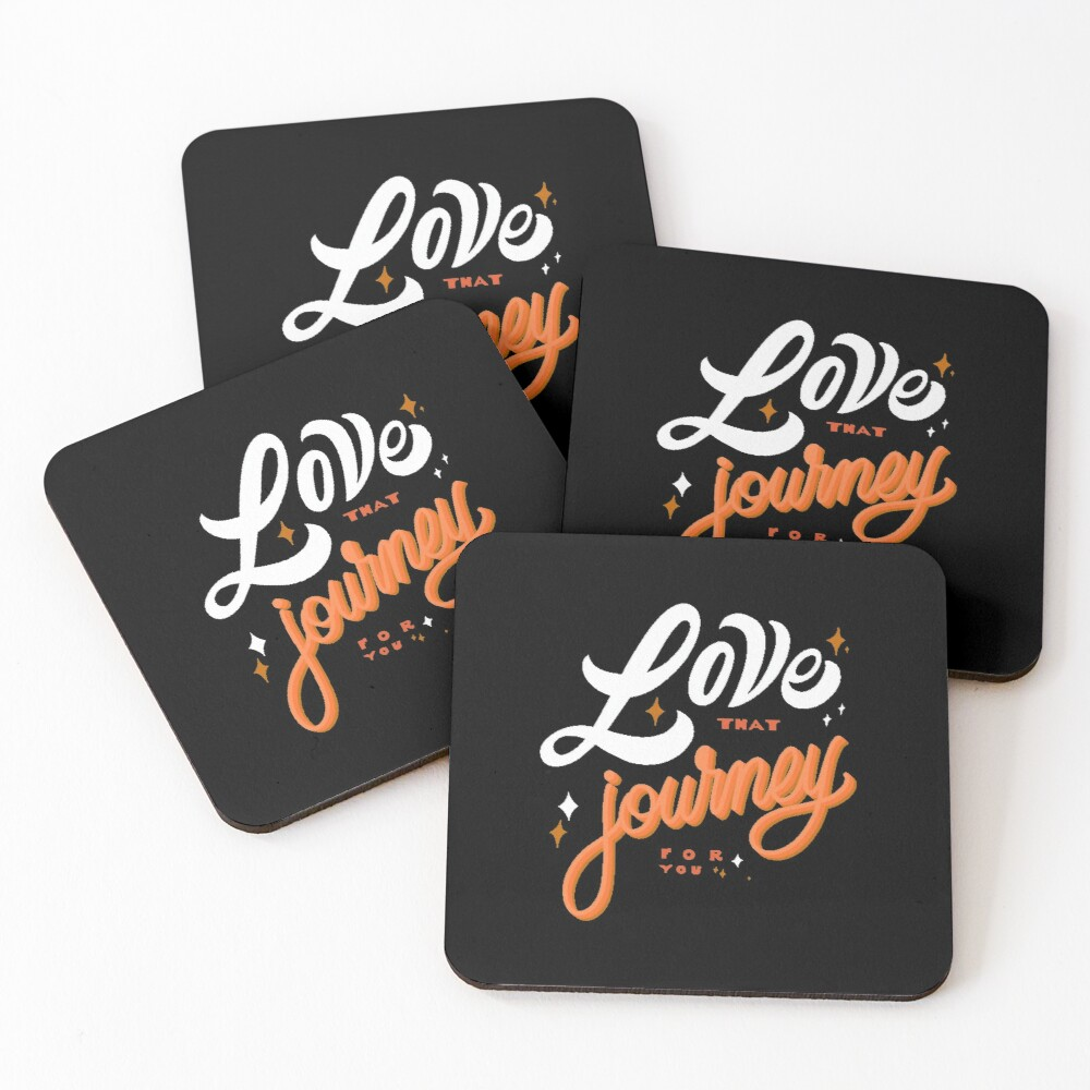 Love that journey for you  Coasters (Set of 4)