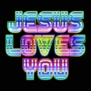 JESUS LOVES YOU by Bunnydeth