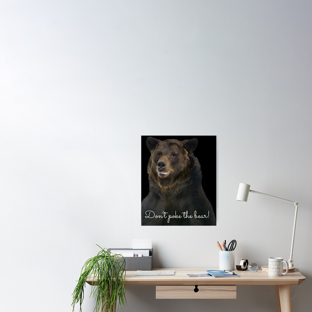 Don't Poke the Bear Humorous Wildlife Warning Poster