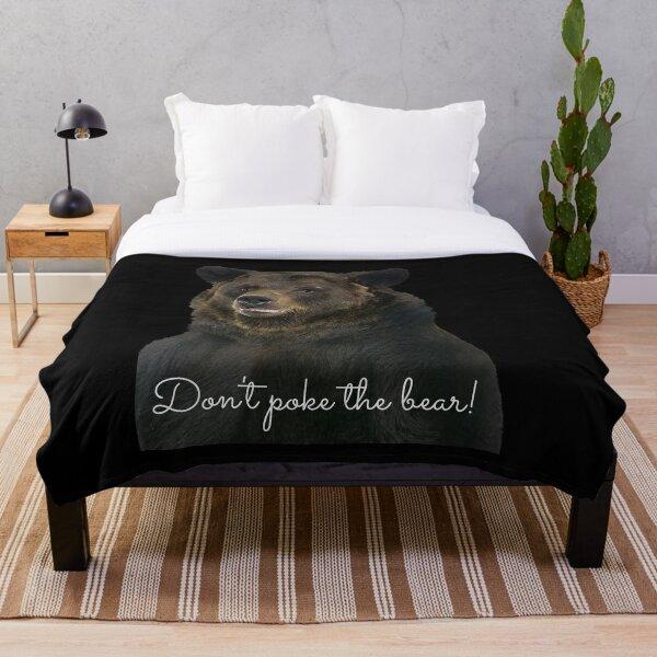 Don't Poke the Bear Humorous Wildlife Warning Throw Blanket
