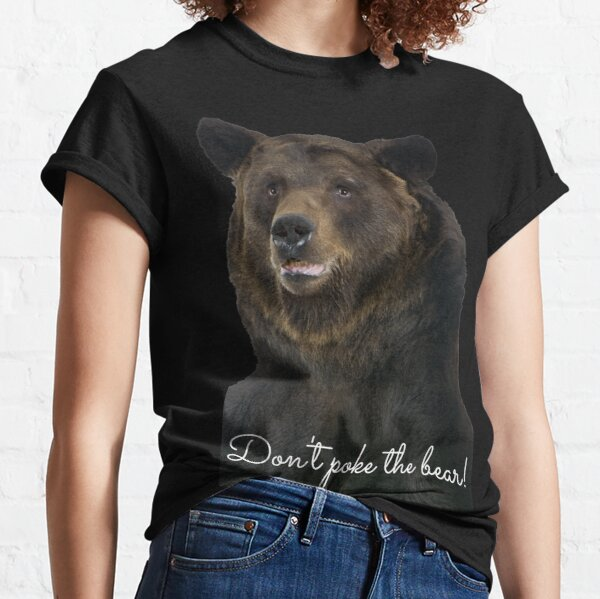 Don't Poke the Bear Humorous Wildlife Warning Classic T-Shirt