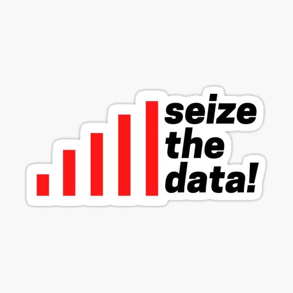 Seize the DATA Sticker