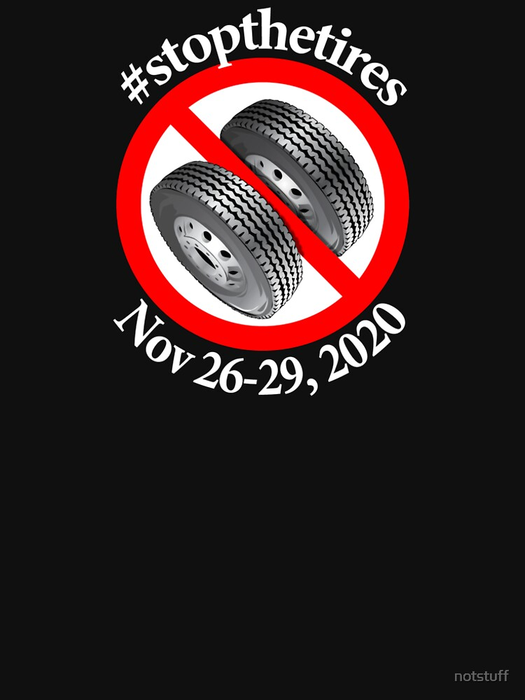 Stop The Tires 2020 - #stopthetires by notstuff