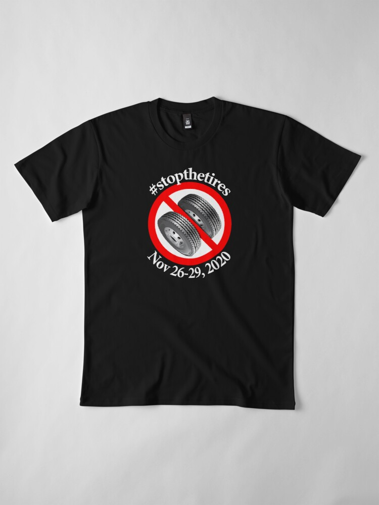 Alternate view of Stop The Tires 2020 - #stopthetires Premium T-Shirt