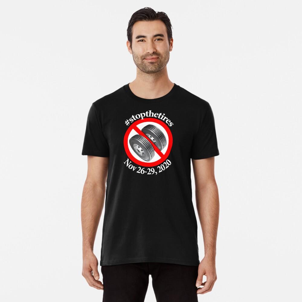 Stop The Tires 2020 - #stopthetires Premium T-Shirt