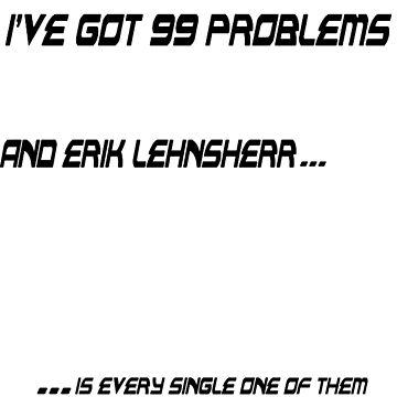 I've Got 99 Problems: Erik Lehnsherr by teraphic